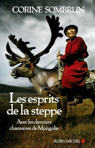 Les Esprits de la steppe - Corine SombrunCorine Sombrun - Format ePub - 9782226279934 - 13,99 €