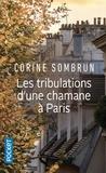 Corine Sombrun - Les tribulations d'une chamane à Paris.