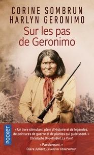 Corine Sombrun et Harlyn Geronimo - Sur les pas de Geronimo.