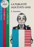 Corine Souchère et Alain de Pouzilhac - La publicité aux États-Unis.