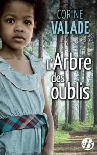 Corine Valade - L'arbre des oublis.