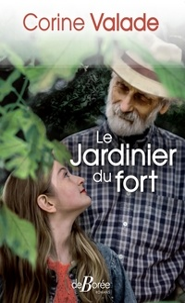 Corine Valade - Le jardinier du fort.