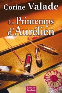 Corine Valade - Le printemps d'Aurélien.