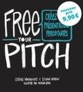 Corine Waroquiers et Sylvain Bureau - Free your pitch - Créez des présentations percutantes.