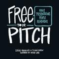 Corine Waroquiers et Sylvain Bureau - Free your pitch - Make presentations people remember.