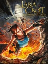 Corinna Bechko et Randy Green - Lara Croft et le talisman des glaces Tome 2 : .