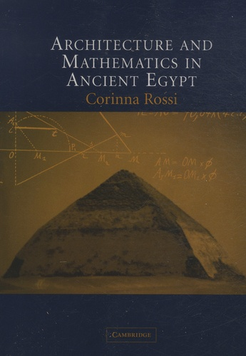 Corinna Rossi - Architecture and Mathematics in Ancient Egypt.