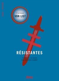 Corinna von List - Résistantes.