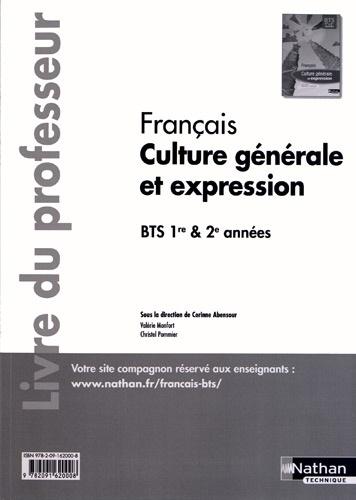 Francais Culture Generale Et Expression Bts 1re Et 2e Annees Livre Du Professeur