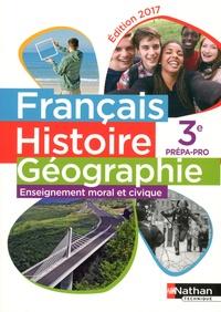 Corinne Abensour et Marie-Hélène Dumaître - Français Histoire Géographie Enseignement moral et civique 3e Prépa-Pro.