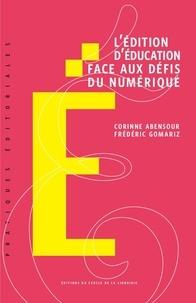 Corinne Abensour et Frédéric Gomariz - L'édition d'éducation face aux défis du numérique.