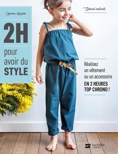 2H pour avoir du style. Spécial enfants, réalisez un vêtement ou un accessoire en 2 heures top chrono !