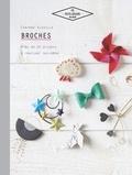 Corinne Alagille - Broches - Près de 20 projets à réaliser soi-même.