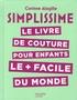 Corinne Alagille - Le livre de couture pour enfants le plus facile du monde.