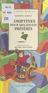 Corinne Albaut et Michel Boucher - Comptines pour mes jouets préférés.