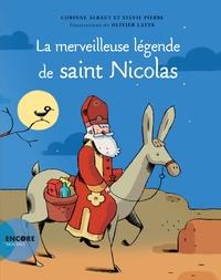 Corinne Albaut et Sylvie Pierre - La merveilleuse légende de Saint Nicolas.