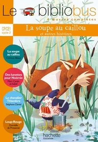 Corinne Albaut et Marc Cantin - La soupe au caillou et autres histoires CP/CE1.