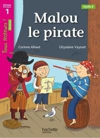 Corinne Albaut - Malou le pirate - Niveau de lecture 1, Cycle 2.