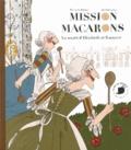 Corinne Albaut et Zoé Thouron - Mission macarons - Le secret d'Elisabeth et Suzanne.