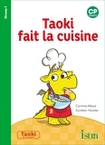 Corinne Albaut - Taoki fait la cuisine - CP Niveau 1.