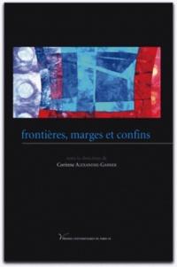 Corinne Alexandre-Garner - Frontières, marges et confins.