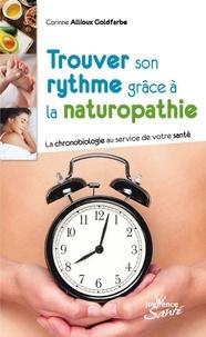 Corinne Allioux Goldfabre - Trouver son rythme grâce à la naturopathie - La chronobiologie au service de votre santé.