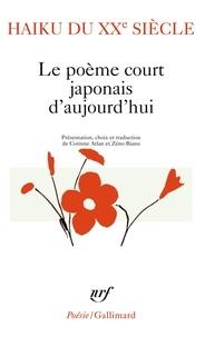 Corinne Atlan et Zéno Bianu - Haiku du XXe siècle - Le poème court japonais d'aujourd'hui.