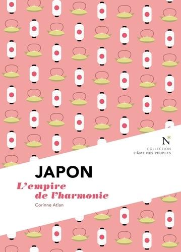 Corinne Atlan et L'Âme des peuples - Japon : L'empire de l'harmonie - L'Âme des Peuples.