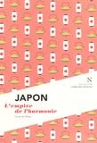 Corinne Atlan - Japon - L'empire de l'harmonie.