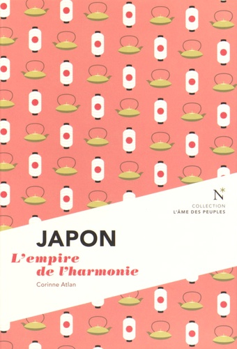 Corinne Atlan - Japon - L'empire de l'harmonie.