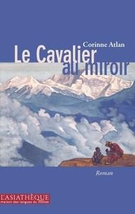 Corinne Atlan - Le Cavalier au miroir.