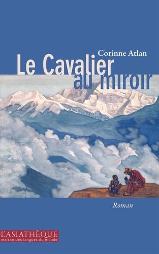 Corinne Atlan - Le Cavalier au miroir - Destins en miroir.