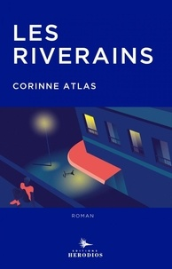 Corinne Atlas - Les riverains.