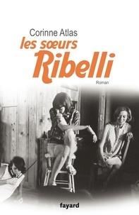 Corinne Atlas - Les soeurs Ribelli.