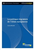 Corinne Balleix - La politique migratoire de l'Union européenne.