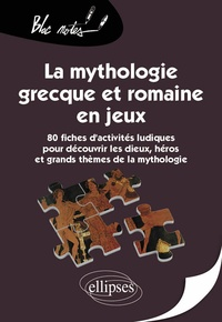 Corinne Barastégui - La mythologie grecque et romaine en jeux.