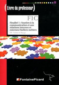 Finalité 1 : soutien à la communication et aux relations internes et externes/Ateliers métiers BTS Assistant de Manager - Livre du professeur.pdf