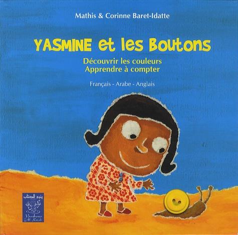 Corinne Baret-Idatte et Mathis Baret-Idatte - Yasmine et les boutons - Découvrir les couleurs, apprendre à compter, édition français-arabe-anglais.