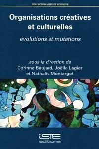 Corinne Baujard et Joëlle Lagier - Organisations créatives et culturelles - Evolutions et mutations.