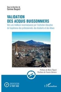 Corinne Baujard - Validation des acquis buissonniers - Vers une meilleure reconnaissance par l'institution éducative de l'expérience des professionnels, des étudiants et des élèves.