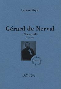 Corinne Bayle - Gérard de Nerval - L'Inconsolé.