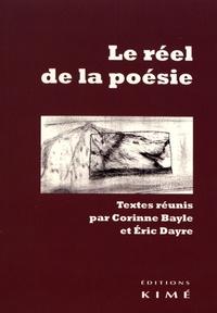 Corinne Bayle et Eric Dayre - Le réel de la poésie.