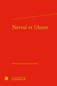 Corinne Bayle - Nerval et l'Autre.