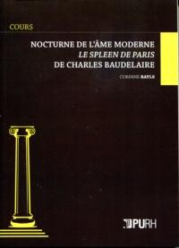 Corinne Bayle - Nocturne de l'âme moderne - Le Spleen de Paris de Charles Baudelaire.