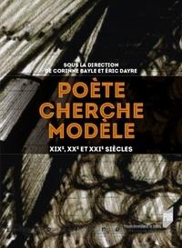 Corinne Bayle et Eric Dayre - Poète cherche modèle - XIXe, XXe et XXIe siècles.