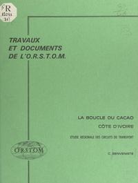 Corinne Benvéniste - La boucle du cacao - Côte d'Ivoire, étude régionale des circuits de transport.