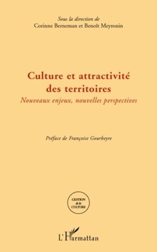 Corinne Berneman et Benoît Meyronin - Culture et attractivité des territoires - Nouveaux enjeux, nouvelles perspectives.