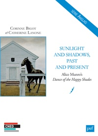 Corinne Bigot et Catherine Lanone - Sunlight and Shadows, Past and Present - Alice Munro's Dance of the Happy Shades.