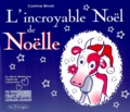 Corinne Binois - L'incroyable Noël de Noëlle.