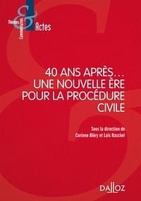 Corinne Bléry et Loïs Raschel - 40 ans après... une nouvelle ère pour la procédure civile ?.